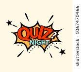 quiz night in comic style. quiz ...   Shutterstock .eps vector #1067470466