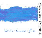 vector banner flow  oil brush... | Shutterstock .eps vector #1067478935