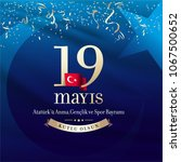 may 19th turkish commemoration... | Shutterstock .eps vector #1067500652