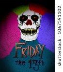 friday 13th evil clown... | Shutterstock . vector #1067591102