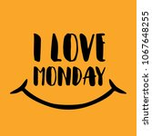i love monday. motivation... | Shutterstock .eps vector #1067648255