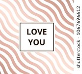 love you   greeting card....   Shutterstock . vector #1067696612