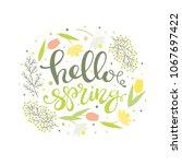 hello spring   floral card.... | Shutterstock . vector #1067697422