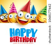 happy birthday smileys vector... | Shutterstock .eps vector #1068177662