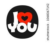 modern i love you lettering...   Shutterstock .eps vector #1068367142