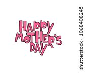 happy mother's day. lettering.... | Shutterstock .eps vector #1068408245