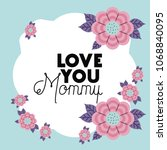 happy mothers day frame with... | Shutterstock .eps vector #1068840095