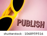 text sign showing publish.... | Shutterstock . vector #1068959516