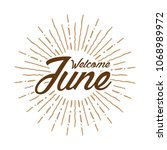 welcome june vector hand... | Shutterstock .eps vector #1068989972