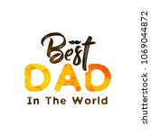 father's day abstract  best dad ...   Shutterstock .eps vector #1069044872