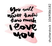 you will never know how much i... | Shutterstock .eps vector #1069086182