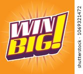 win big vector 3d headline ... | Shutterstock .eps vector #1069321472