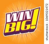 win big vector 3d headline ... | Shutterstock .eps vector #1069321472