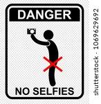 danger  no selfie | Shutterstock .eps vector #1069629692