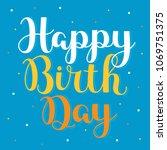 happy birthday   digitally... | Shutterstock .eps vector #1069751375