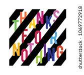 thanks for nothing colourful... | Shutterstock .eps vector #1069772918