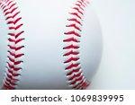 close up baseball on white...   Shutterstock . vector #1069839995