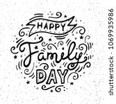 happy family day lettering.... | Shutterstock .eps vector #1069935986