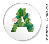 sticker with letter a of leaves.... | Shutterstock . vector #1070066915