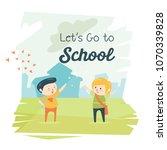 let's go to school boys | Shutterstock .eps vector #1070339828