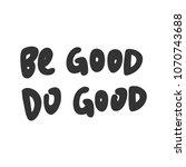 be good do good. sticker for... | Shutterstock .eps vector #1070743688