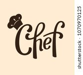 chef logo. lettering hand... | Shutterstock .eps vector #1070970125