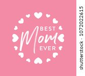 best mom ever vector typography ... | Shutterstock .eps vector #1072022615