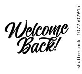 welcome back    handwritten... | Shutterstock .eps vector #1072502945