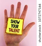 Small photo of Word writing text Show Your Talent. Business concept for Demonstrate personal skills abilities knowledge aptitudes written Sticky Note Paper placed the Hand the plain background.