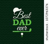best dad ever greeting card... | Shutterstock .eps vector #1072963376