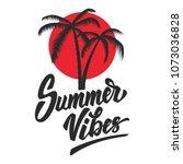 summer vibes. lettering phrase... | Shutterstock .eps vector #1073036828