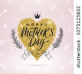 happy mother's day   greeting...   Shutterstock .eps vector #1073125832