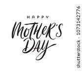 happy mother's day   brush... | Shutterstock .eps vector #1073142776