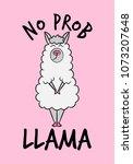 'no prob llama' funny vector...   Shutterstock .eps vector #1073207648