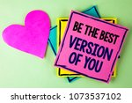 writing note showing  be the... | Shutterstock . vector #1073537102