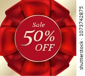 sale 50 percent off on ribbons... | Shutterstock .eps vector #1073742875