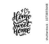 hand drawn lettering home sweet ... | Shutterstock .eps vector #1073855648