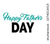 happy father day blue and black ... | Shutterstock .eps vector #1074013415