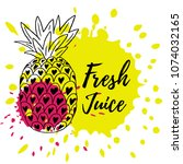 hand drawn fresh pineapple... | Shutterstock .eps vector #1074032165