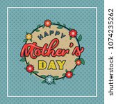 happy mothers day greeting card ... | Shutterstock .eps vector #1074235262