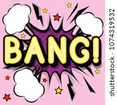 bang   retro lettering with... | Shutterstock .eps vector #1074319532