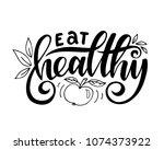 eat healthy.inspirational quote.... | Shutterstock .eps vector #1074373922
