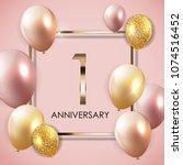 template 1 years anniversary... | Shutterstock . vector #1074516452