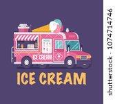 retro ice cream van in flat... | Shutterstock .eps vector #1074714746