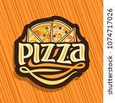 vector logo for italian pizza ... | Shutterstock .eps vector #1074717026