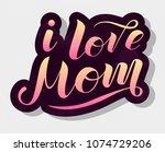 i love mom gradient lettering... | Shutterstock .eps vector #1074729206