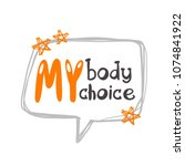 my body my choice. logo  icon... | Shutterstock .eps vector #1074841922