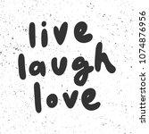 live laugh love. sticker for... | Shutterstock .eps vector #1074876956