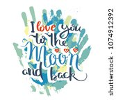 i love you to the moon and back.... | Shutterstock .eps vector #1074912392