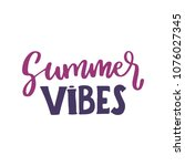 summer vibes lettering quotes... | Shutterstock .eps vector #1076027345